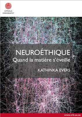 Neuroethique, Kathinka Evers