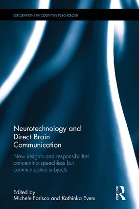 Neurotechnology and direct brain communication, edited by Michele Farisco & Kathinka Evers